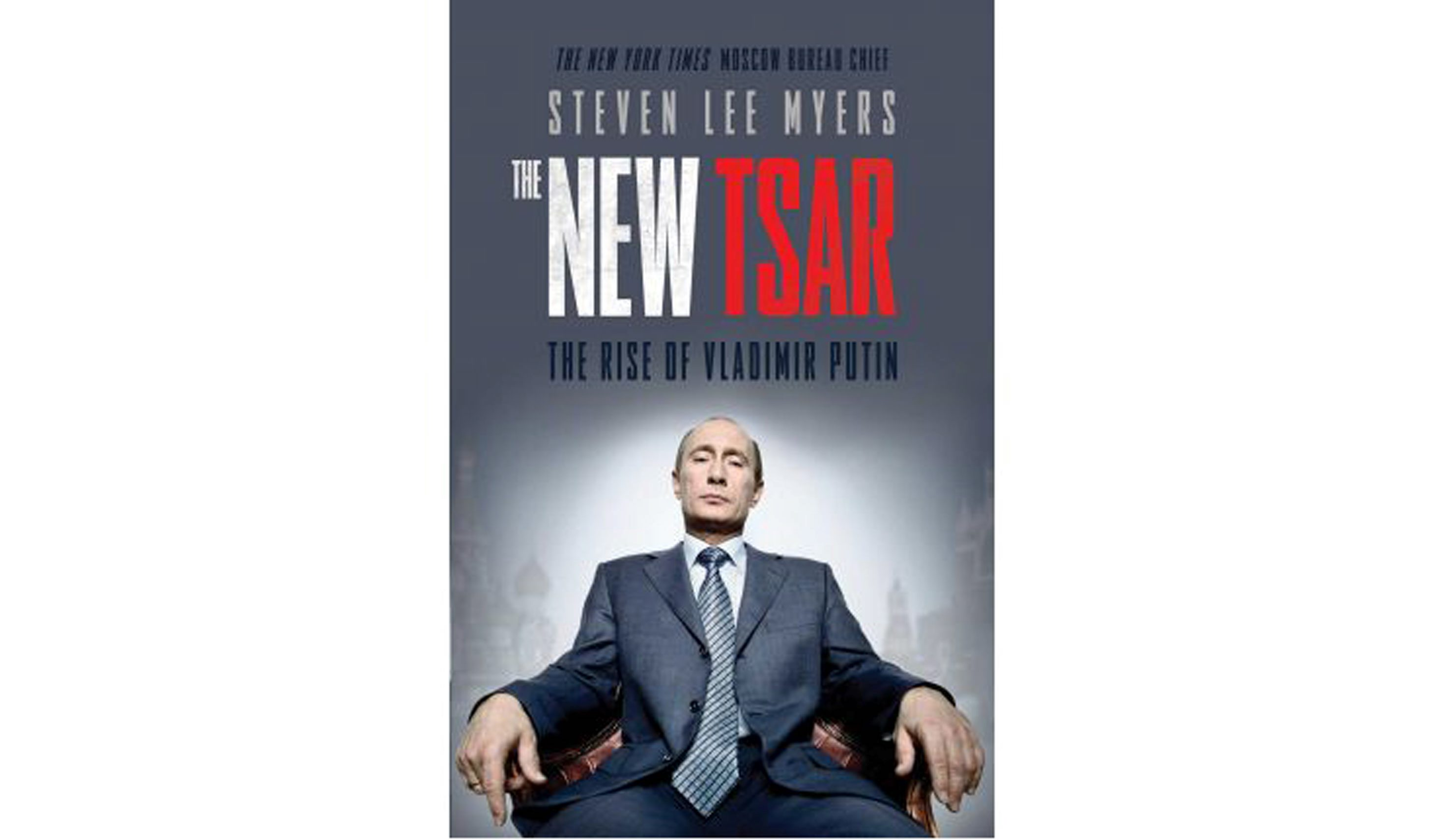 Book Review The New Tsar The Rise And Reign Of Vladimir Putin Washington Times