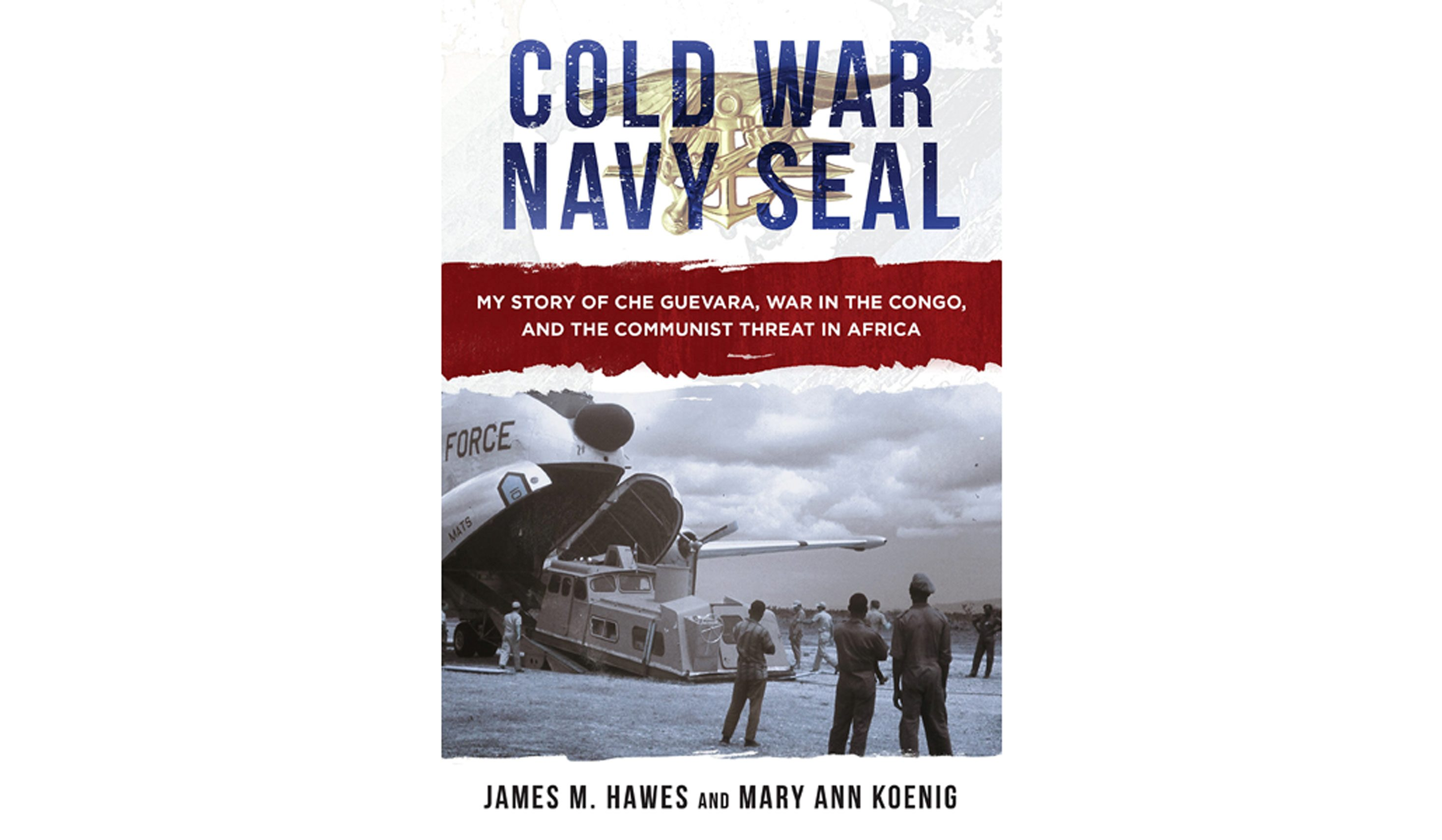 Book Review Cold War Navy Seal By James M Hawes And Mary Ann