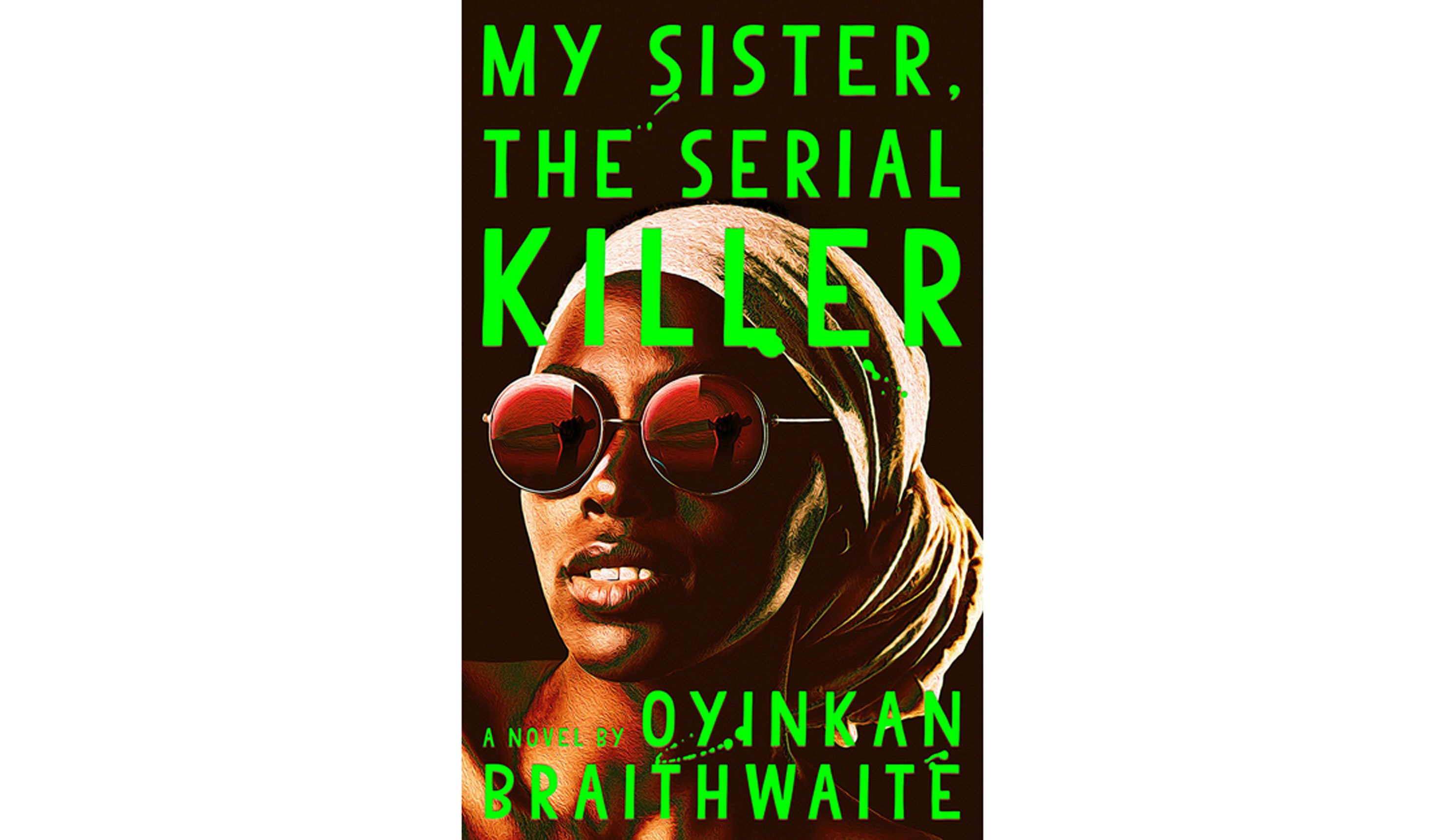 BOOK REVIEW: 'My Sister the Serial Killer' by Oyinkan Braithwaite