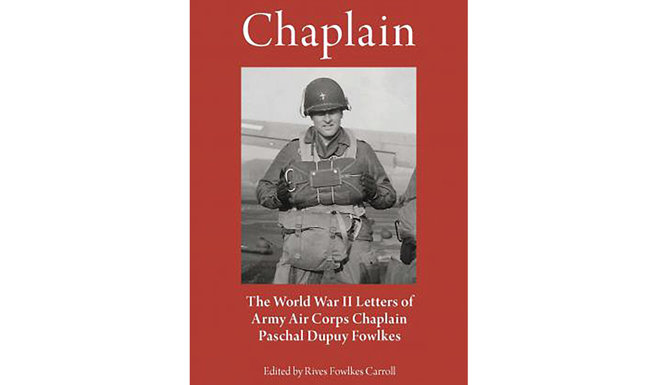 BOOK REVIEW: 'Chaplain' edited by Rives Fowlkes Carroll
