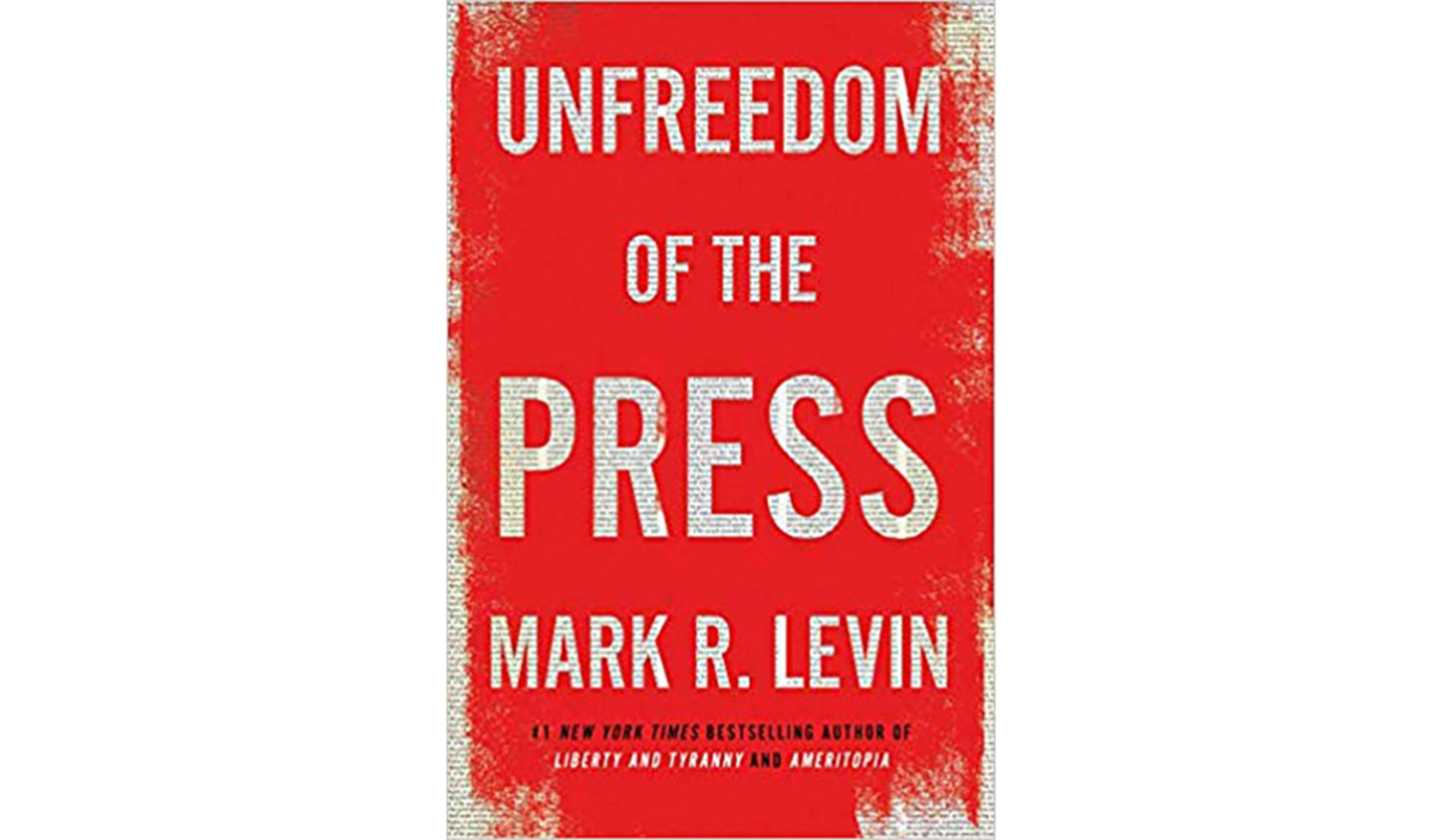 BOOK REVIEW: 'Unfreedom of the Press' Mark R. Levin