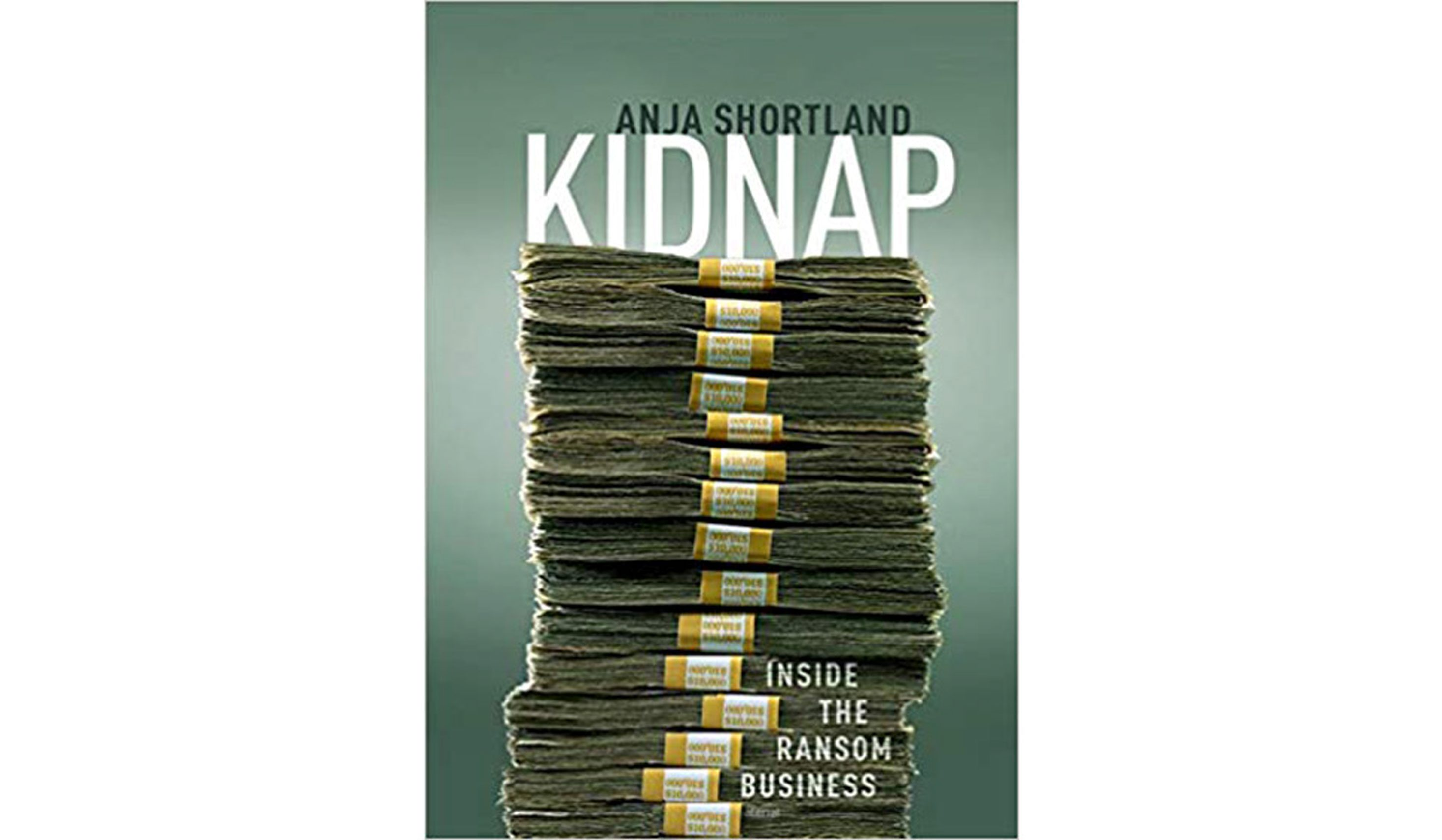 BOOK REVIEW: 'Kidnap: Inside the Ransom Business' by Anja Shortland