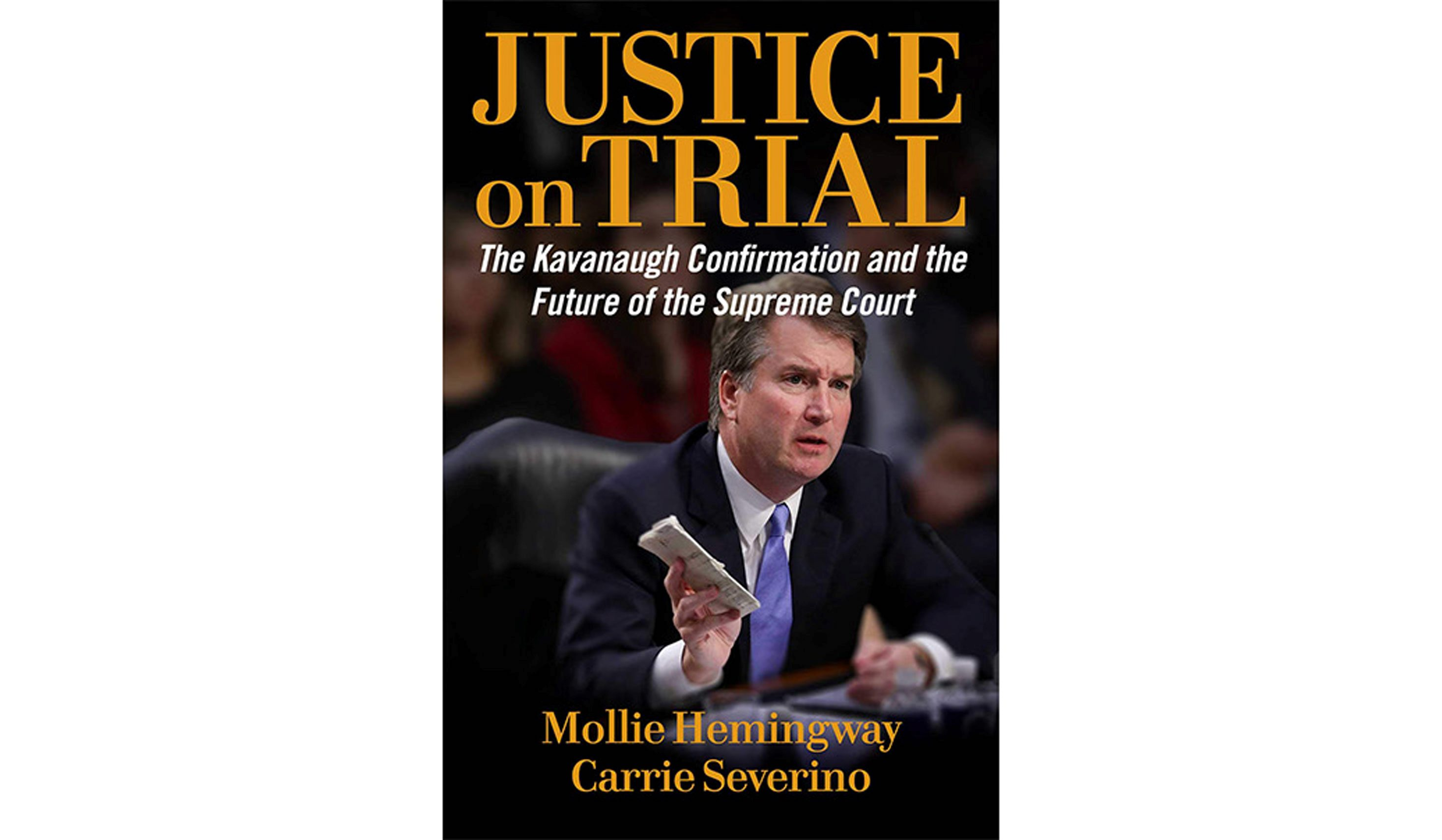 BOOK REVIEW: 'Justice on Trial' by Mollie Hemingway and Carrie Severino