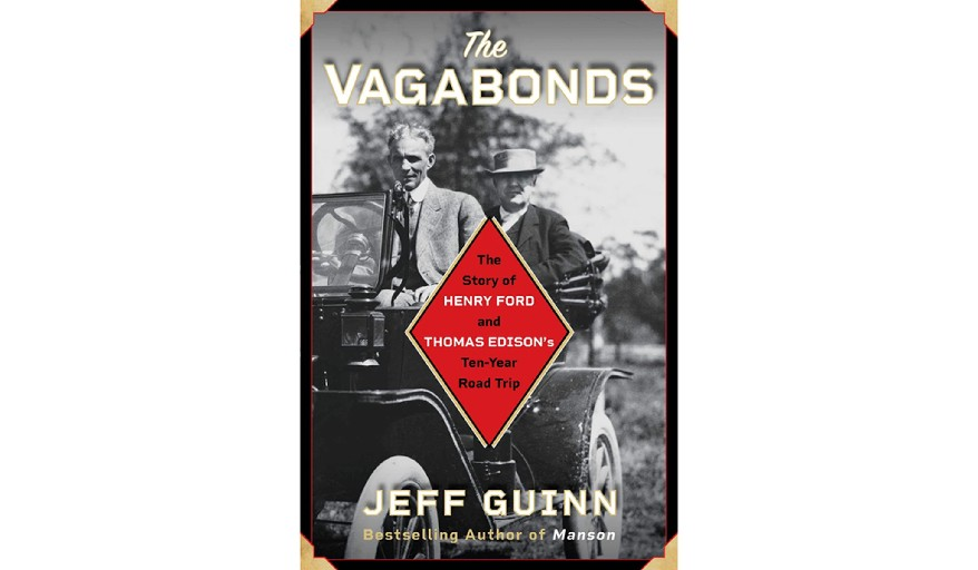 BOOK REVIEW: 'The Vagabonds: The Story of Henry Ford and Thomas Edison's Ten-Year Road Trip'